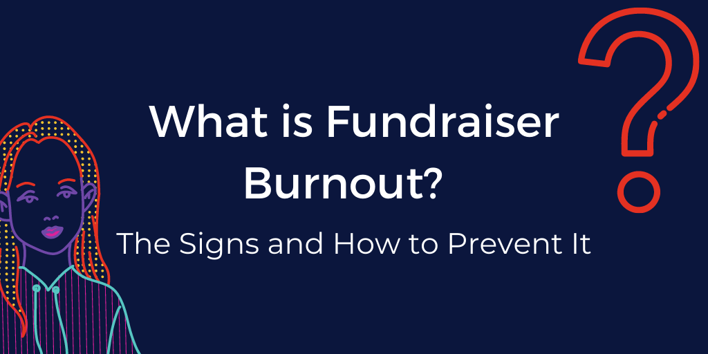 what is fundraiser burnout